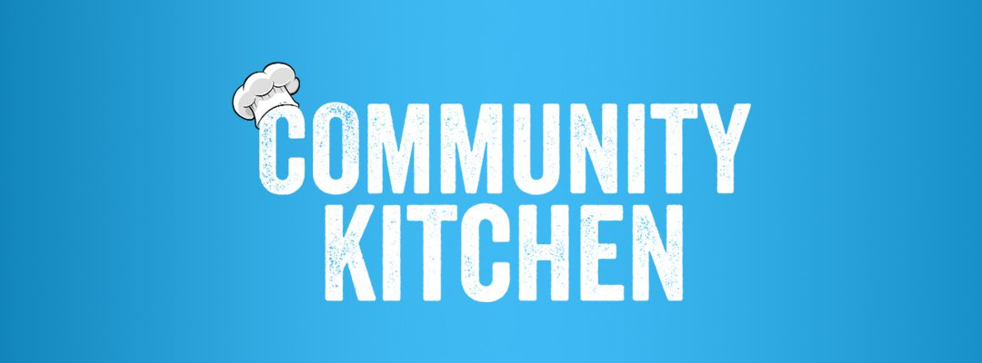 Community Kitchen – October 24th