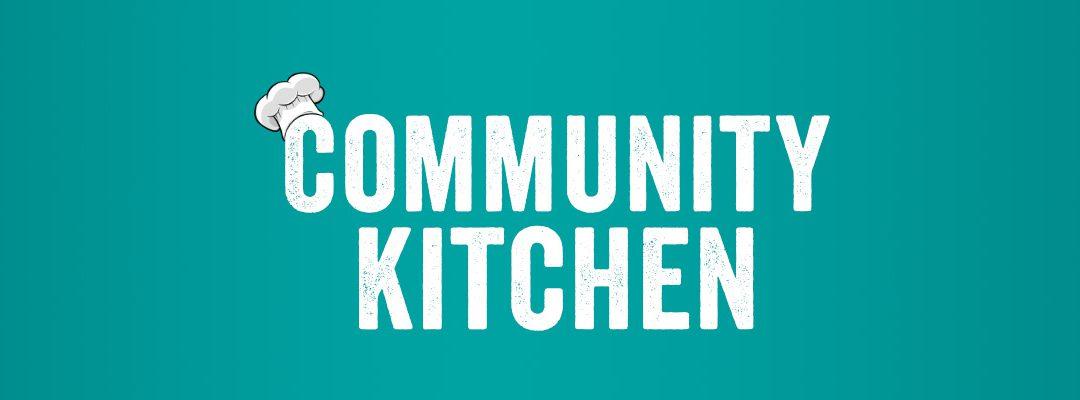 Community Kitchen – February 20th