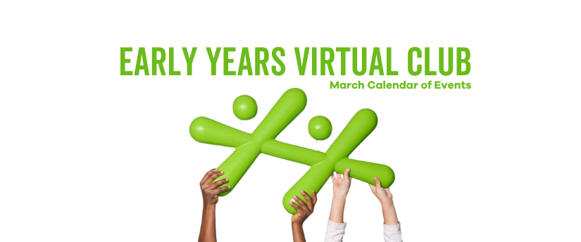 Early Years Virtual Club – March Calendar of Events